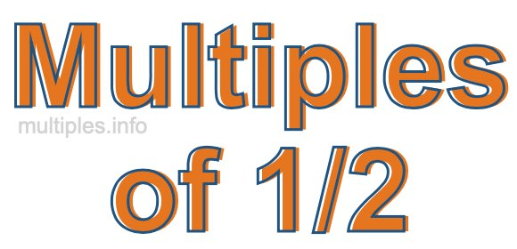 Multiples of 1/2