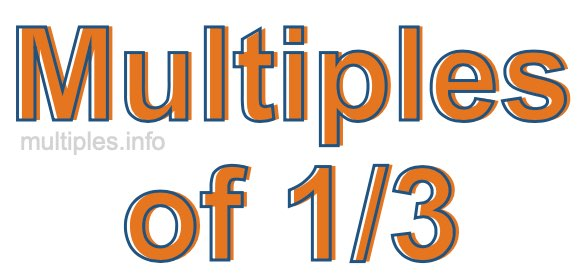 Multiples of 1/3