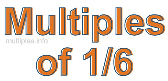 Multiples of 1/6