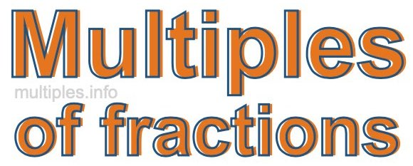 Multiples of Fractions