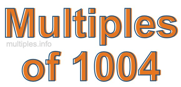 Multiples of 1004
