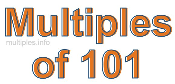 Multiples of 101