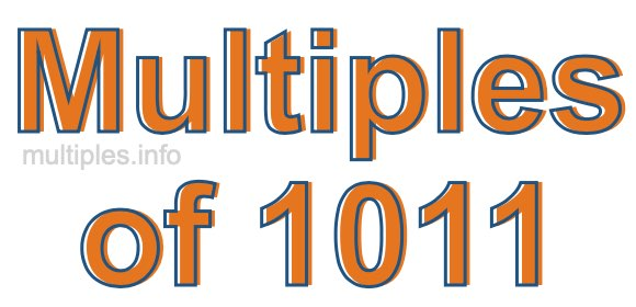Multiples of 1011