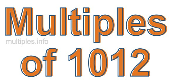 Multiples of 1012