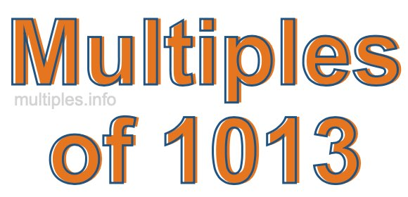 Multiples of 1013
