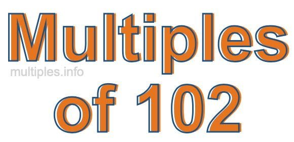 Multiples of 102