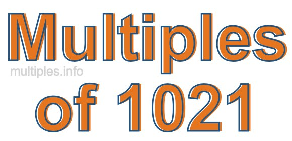 Multiples of 1021