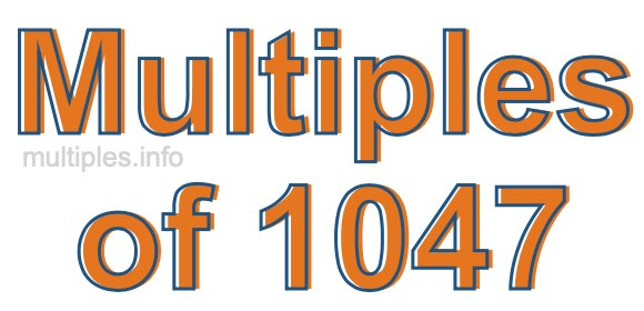 Multiples of 1047