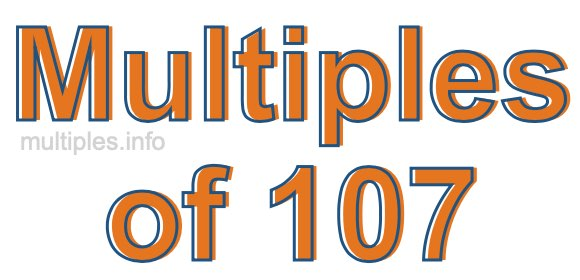 Multiples of 107