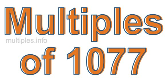 Multiples of 1077