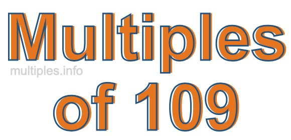 Multiples of 109