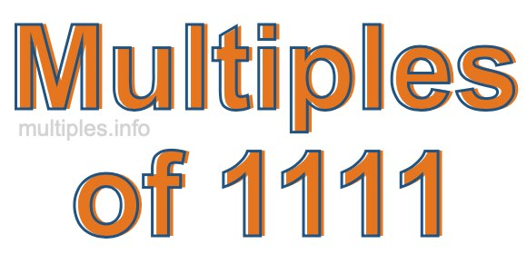 Multiples of 1111