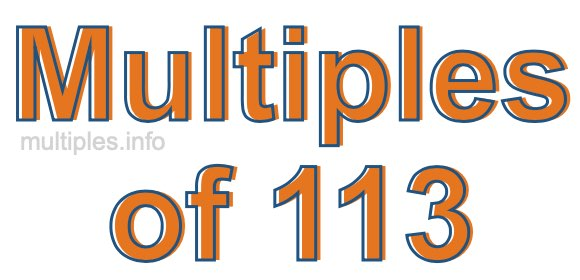 Multiples of 113