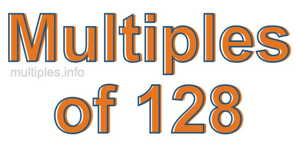 Multiples of 128