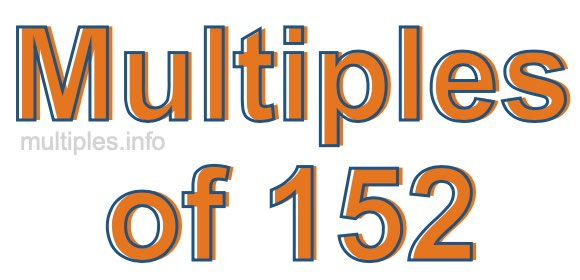 Multiples of 152