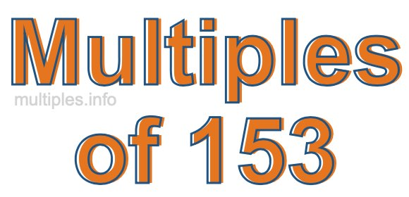 Multiples of 153