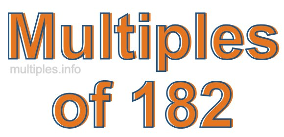 Multiples of 182