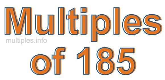 Multiples of 185