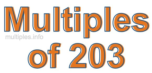Multiples of 203
