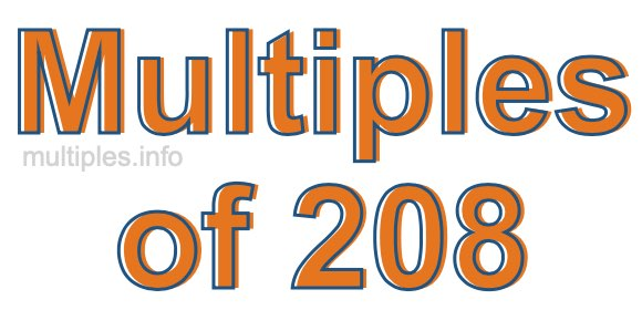 Multiples of 208