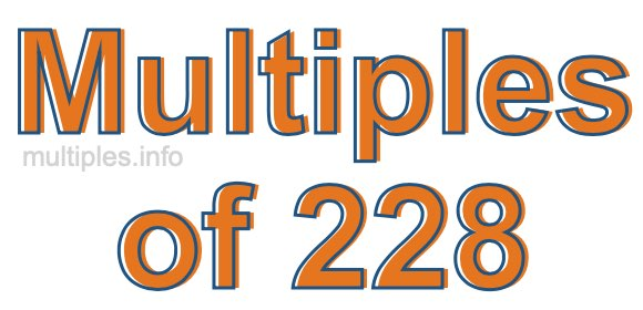 Multiples of 228