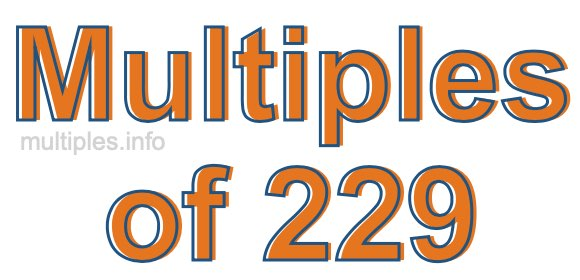 Multiples of 229