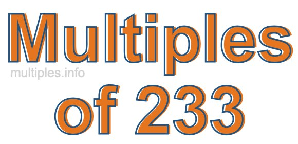 Multiples of 233