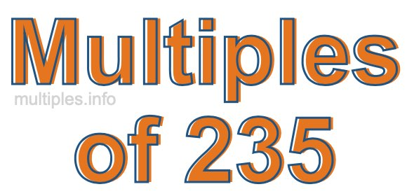 Multiples of 235