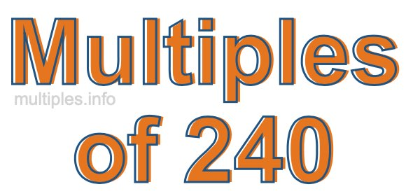 Multiples of 240