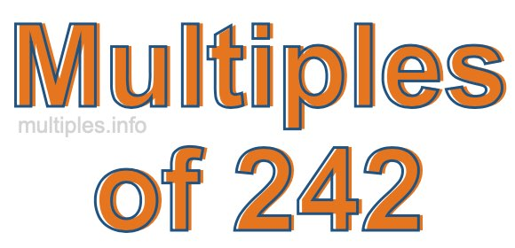 Multiples of 242