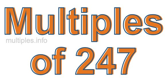 Multiples of 247