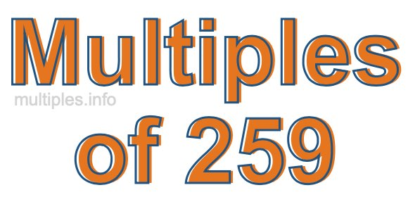 Multiples of 259