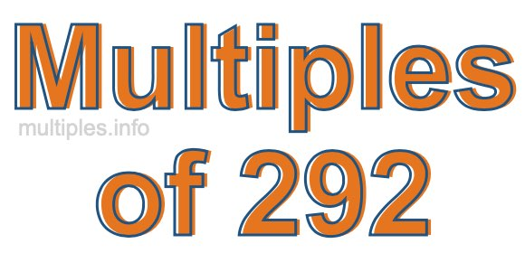 Multiples of 292