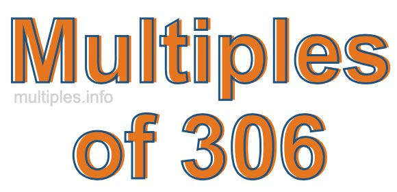 Multiples of 306