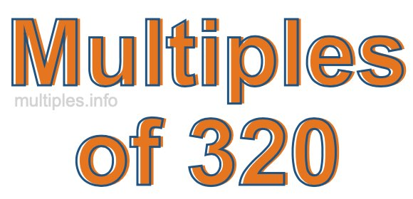 Multiples of 320