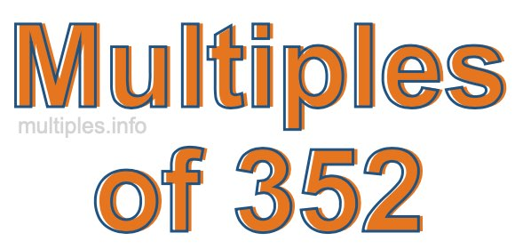 Multiples of 352