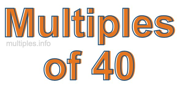 Multiples of 40