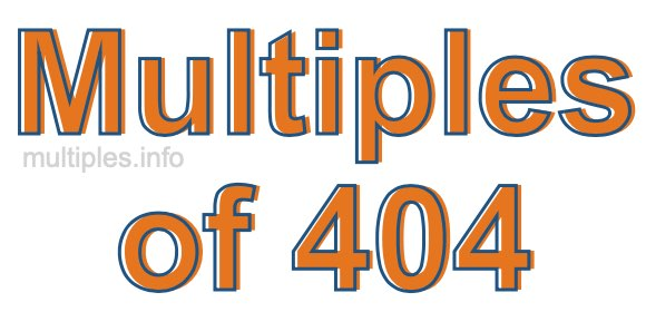 Multiples of 404