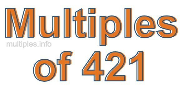 Multiples of 421