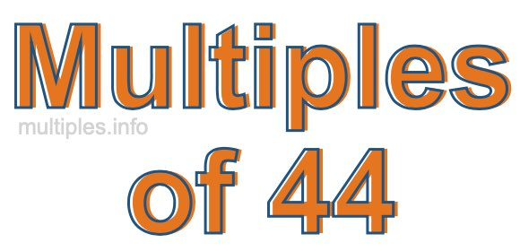 Multiples of 44