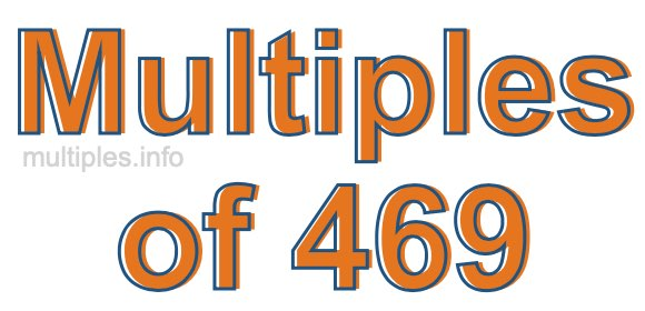 Multiples of 469