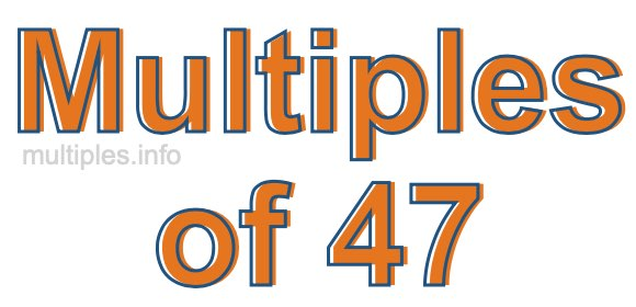 Multiples of 47