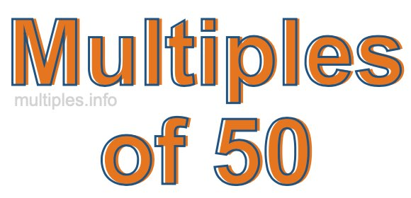 Multiples of 50