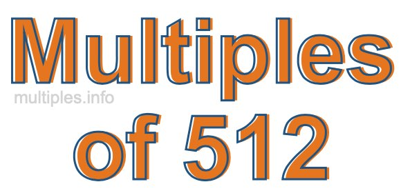 Multiples of 512