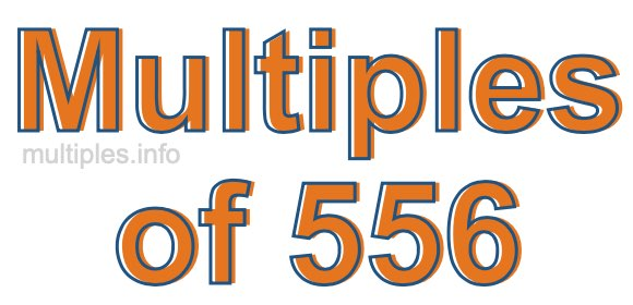Multiples of 556