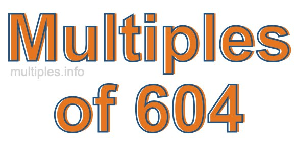 Multiples of 604