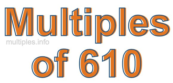 Multiples of 610