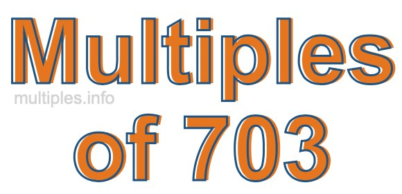 Multiples of 703