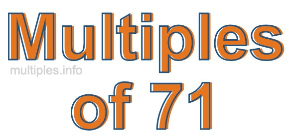 Multiples of 71