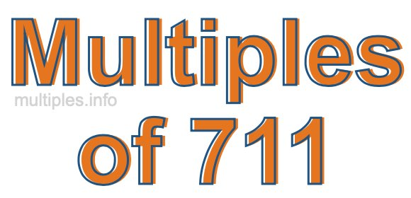 Multiples of 711
